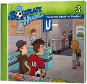 Die Bolzplatzhelden: Falsches Spiel im Stadion (3)