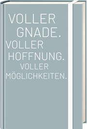 """Notizbuch """"Voller Gnade. Voller Hoffnung. Voller Möglichkeiten."""""""