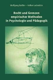 Recht und Grenzen empirischer Methoden in Psychologie und Pädagogik