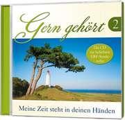 CD: Gern gehört 2 - Meine Zeit steht in deinen Händen