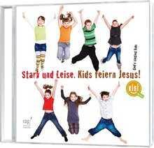 CD: Stark und leise - Kids feiern Jesus!