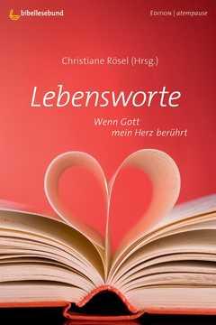 Lebensworte - Wenn Gott mein Herz berührt