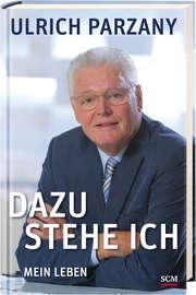 Dazu stehe ich - Ulrich Parzany
