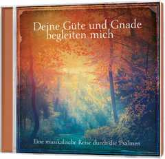 CD. Deine Güte und Gnade begleiten mich