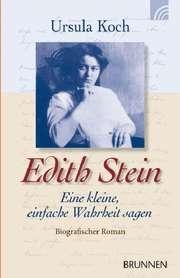 Edith Stein - Eine kleine, einfache Wahrheit sagen